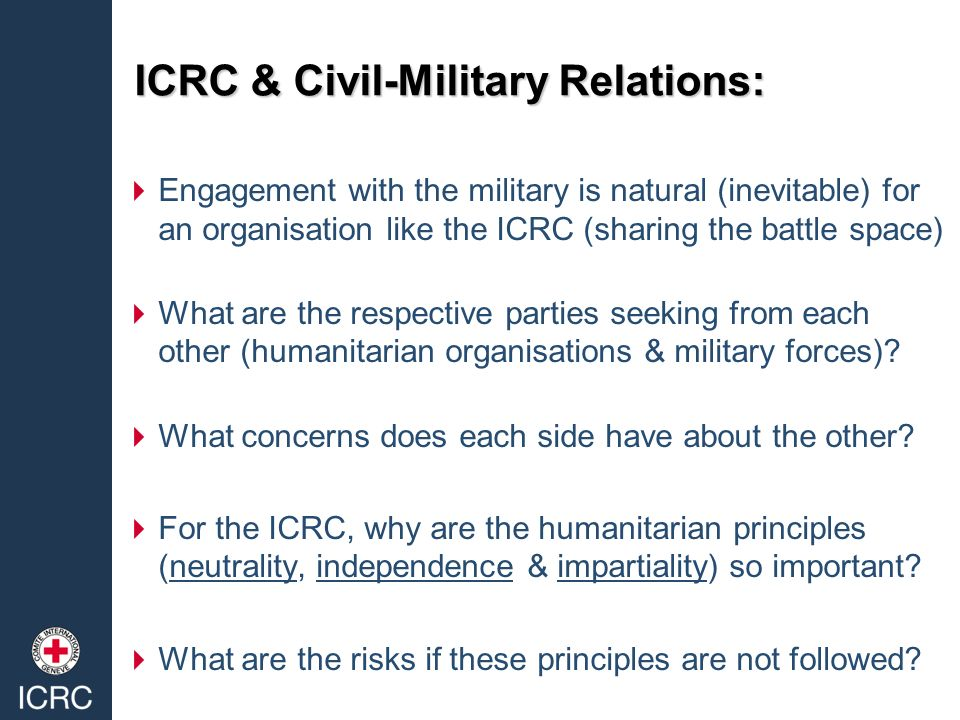 importance of understanding civil military relations Civil–military relations sometimes also manifested in the pervasive role of  political  a lack of understanding of the tasks and responsibilities of key actors.