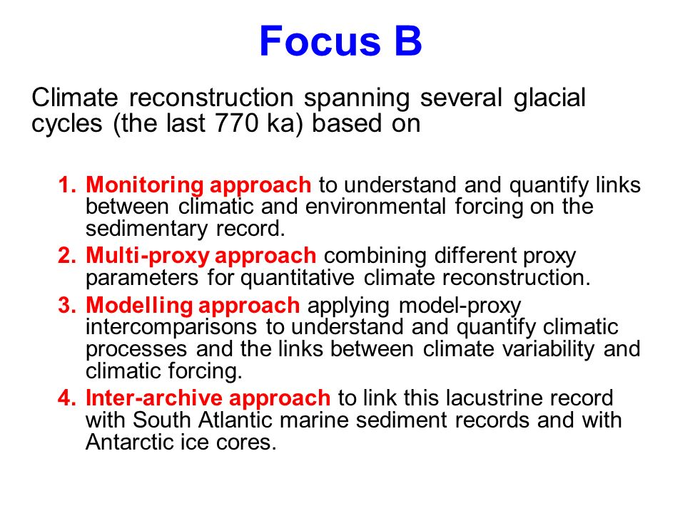 Focus B Climate reconstruction spanning several glacial cycles (the last 770 ka) based on.