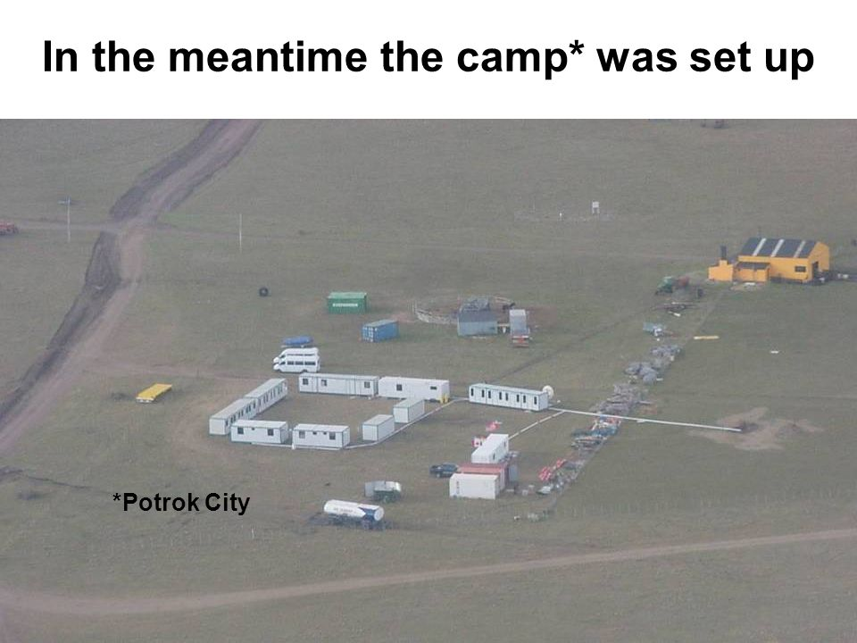 In the meantime the camp* was set up