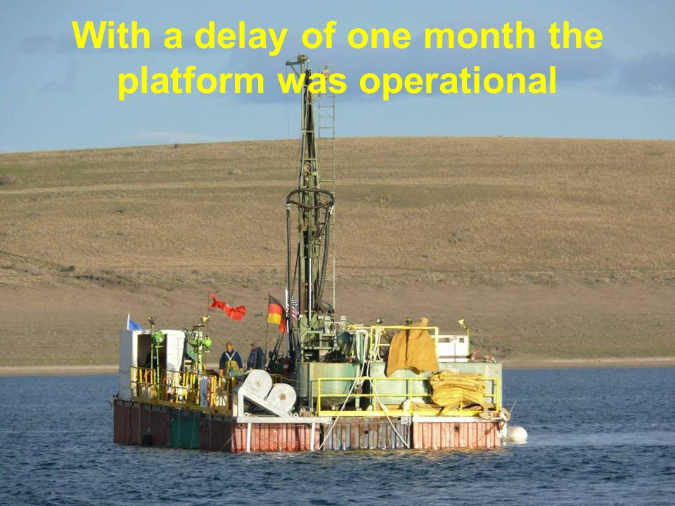 With a delay of one month the platform was operational