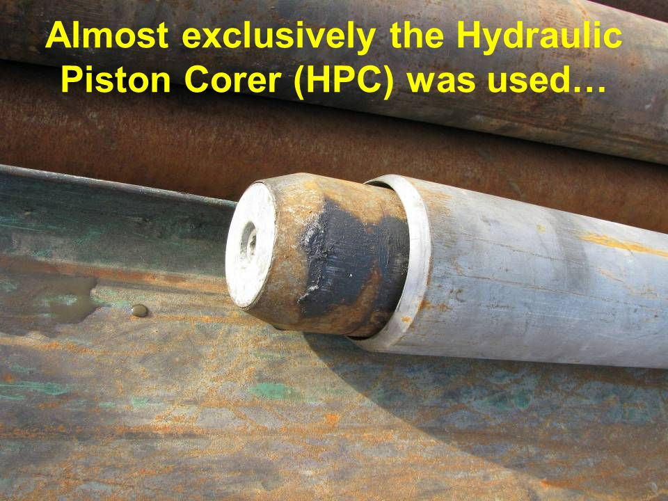 Almost exclusively the Hydraulic Piston Corer (HPC) was used…