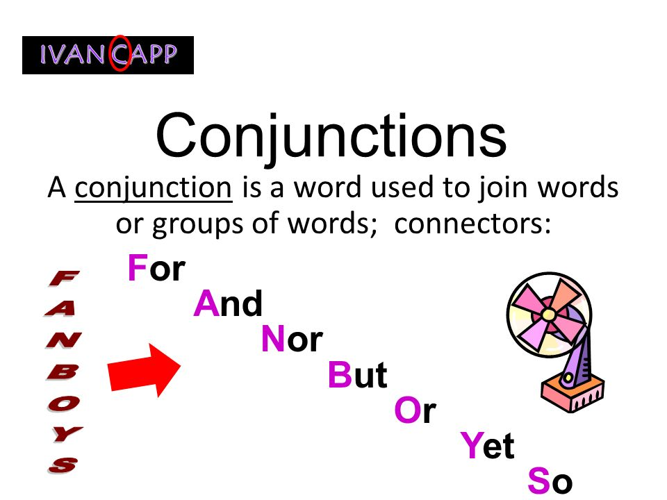 Conjunctions For And Nor But Or Yet So