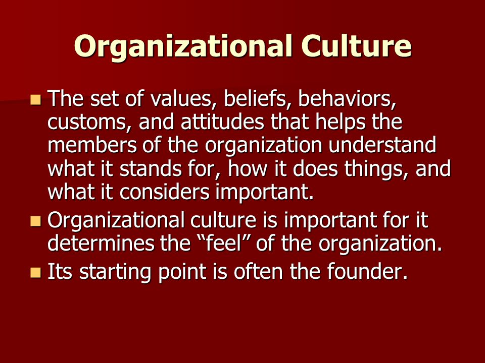a look at the importance of organizational culture in management Management's role in shaping organizational culture addresses the importance of the manager's role in the development and maintenance of organizational culture.