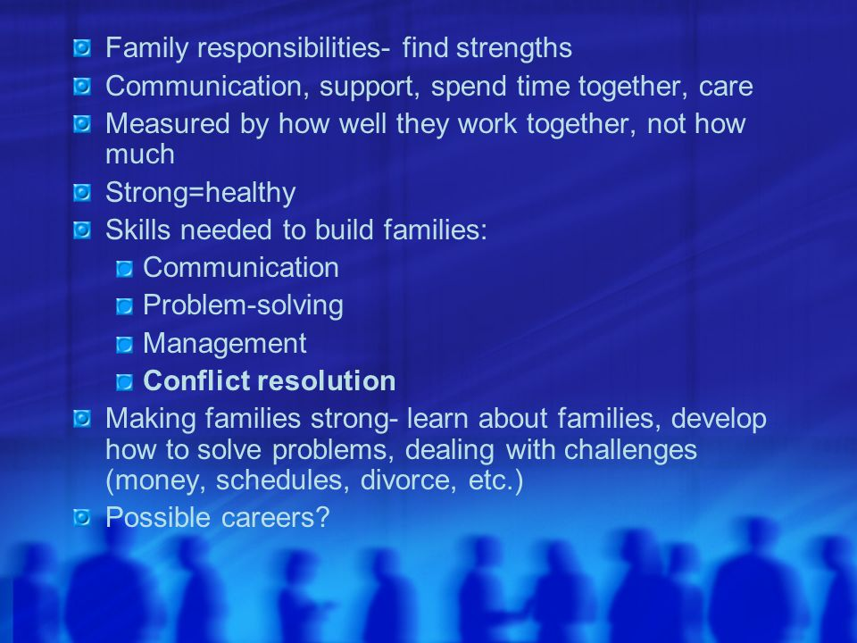 Family responsibilities- find strengths