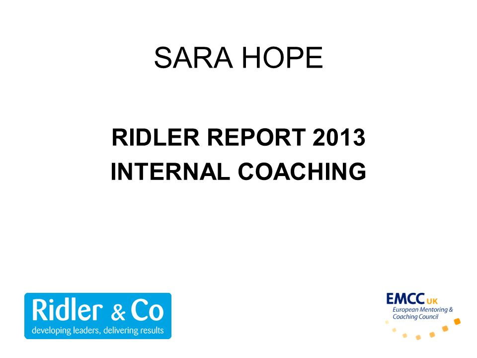 SARA HOPE RIDLER REPORT 2013 INTERNAL COACHING