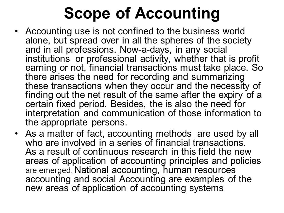 scope and limitation for accounting system The following points are important to understand the scope and nature of financial accounting: accounting system: limitations of financial accounting.