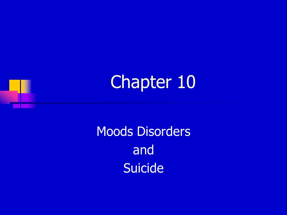 moods disorders Geriatric mood disorders  helen lavretsky, md, ms jul 2, 2008  and genetic studies that supports the idea of a continuum of depressive disorders,.
