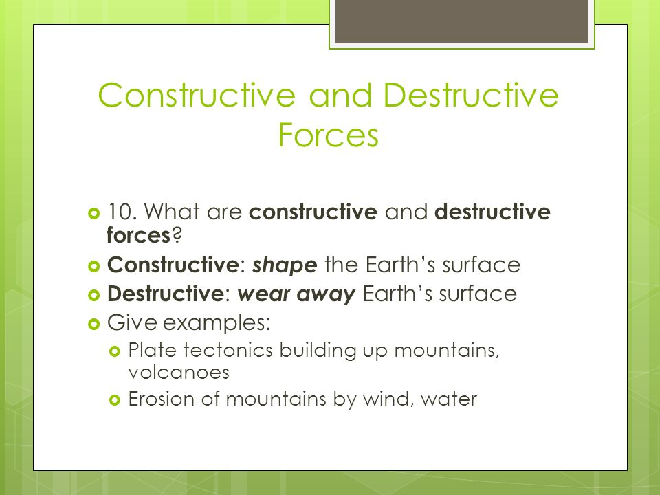 Constructive and Destructive Forces