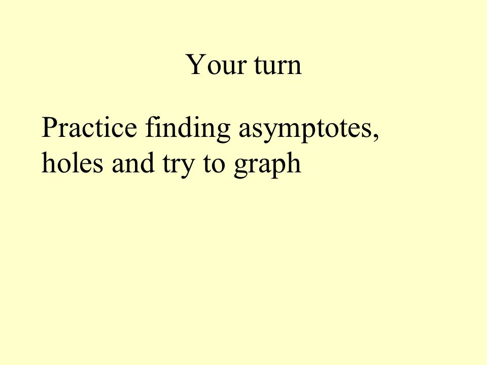 how to find holes vertical asymptotes and horizontal asymptotes