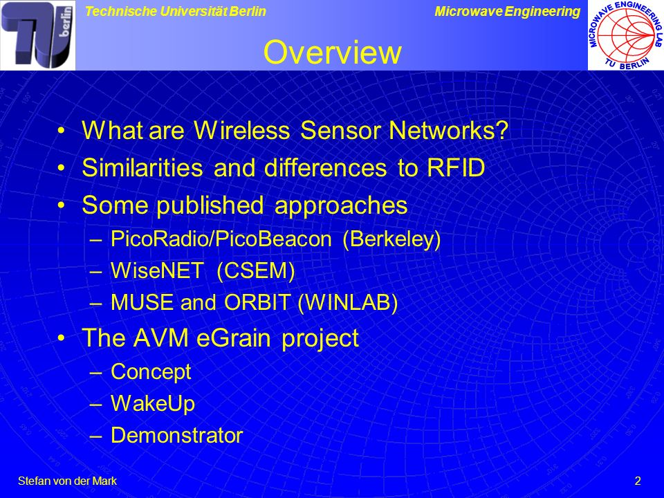 Overview What are Wireless Sensor Networks