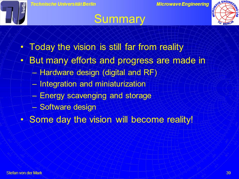 Summary Today the vision is still far from reality
