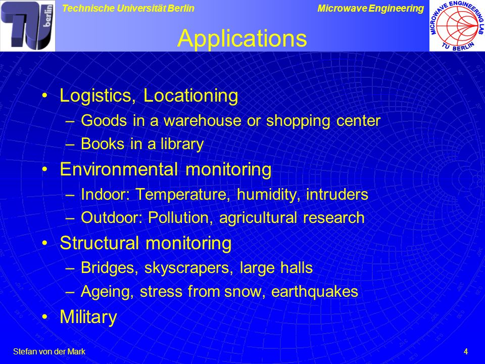 Applications Logistics, Locationing Environmental monitoring