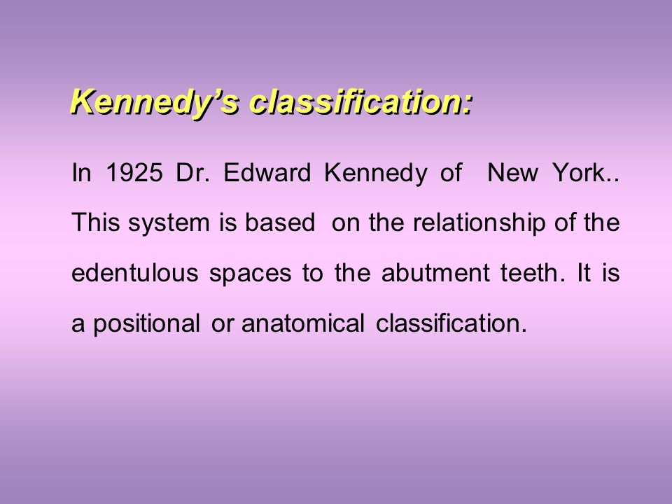 Kennedy's classification: