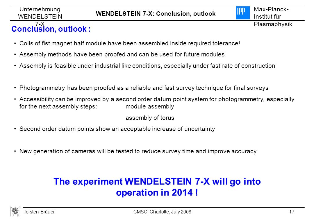 The experiment WENDELSTEIN 7-X will go into
