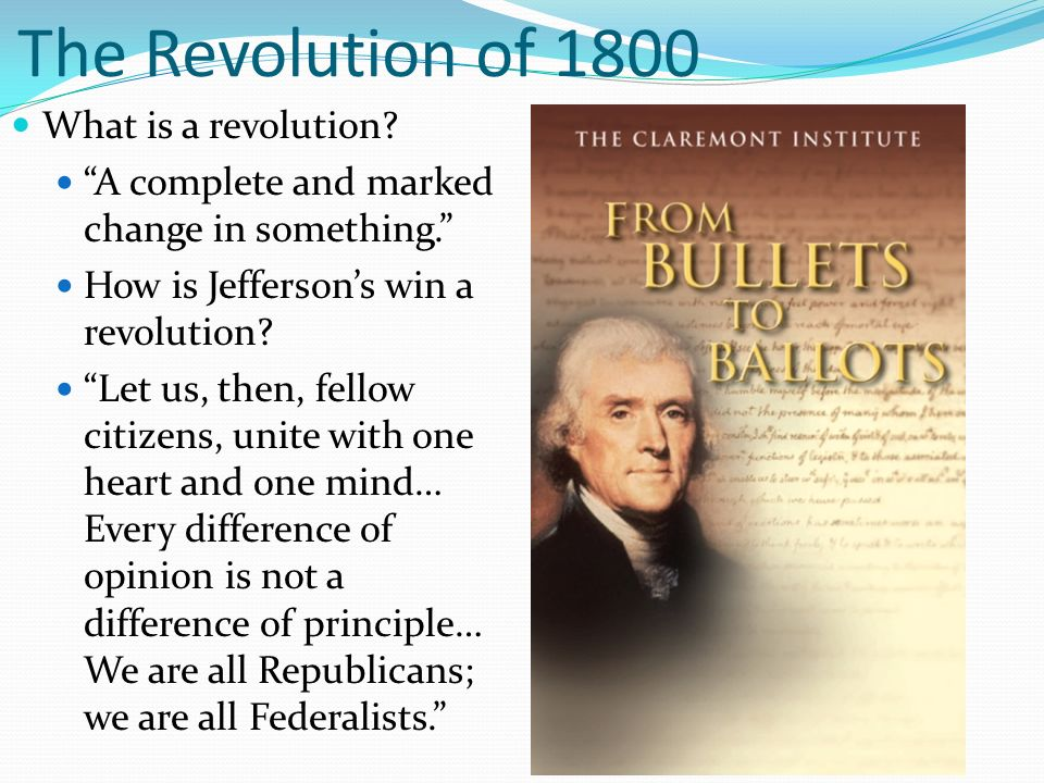 revolution of 1800 The fourth us presidential contest ended in a tie that tested the limits of the constitution, threatened the breakup of the country and solidified our two-party political system.
