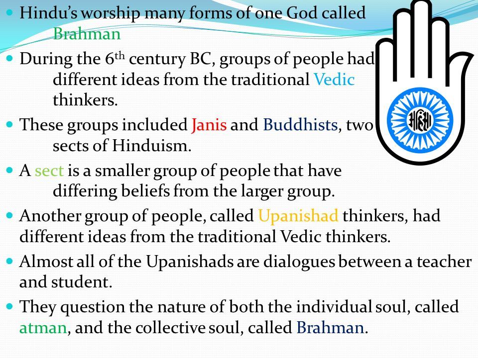 Hindu's worship many forms of one God called Brahman