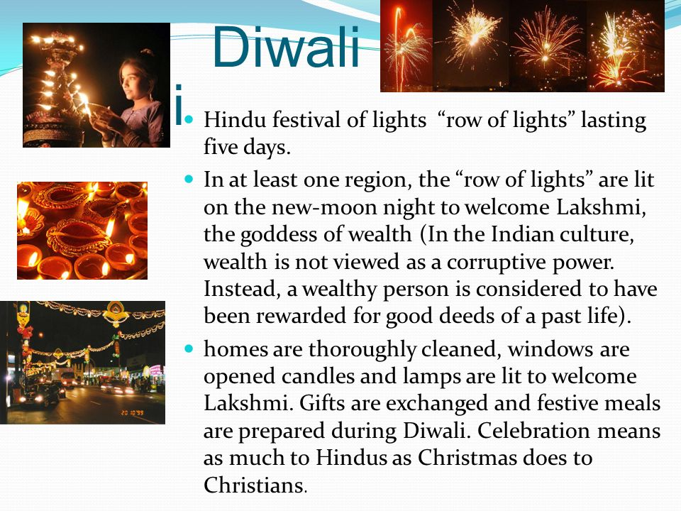 Diwali Diwali. Hindu festival of lights row of lights lasting five days.
