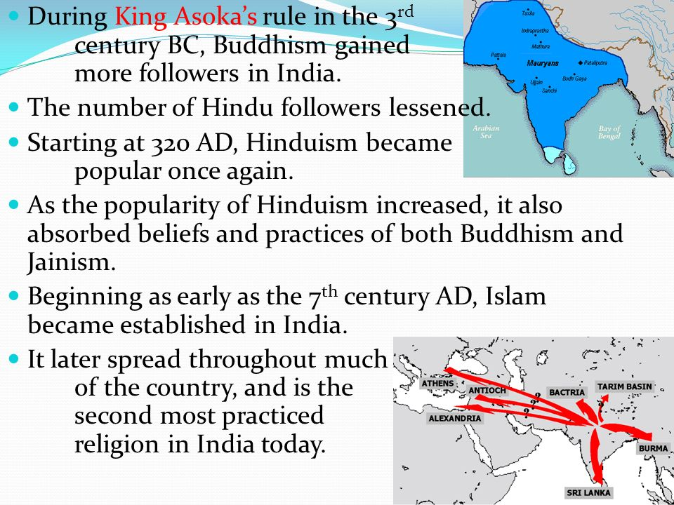During King Asoka's rule in the 3rd. century BC, Buddhism gained