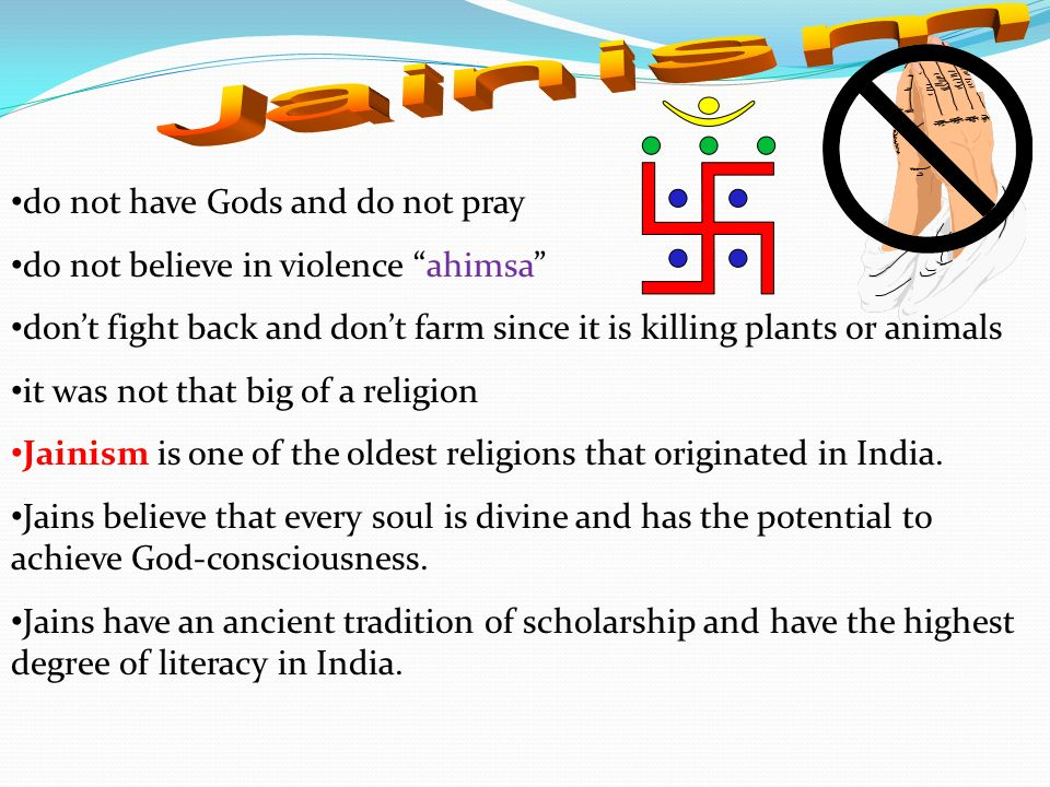 Jainism do not have Gods and do not pray