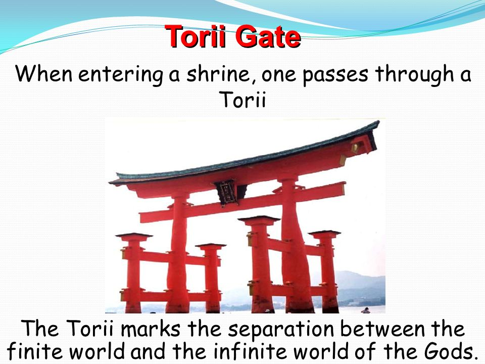 When entering a shrine, one passes through a Torii