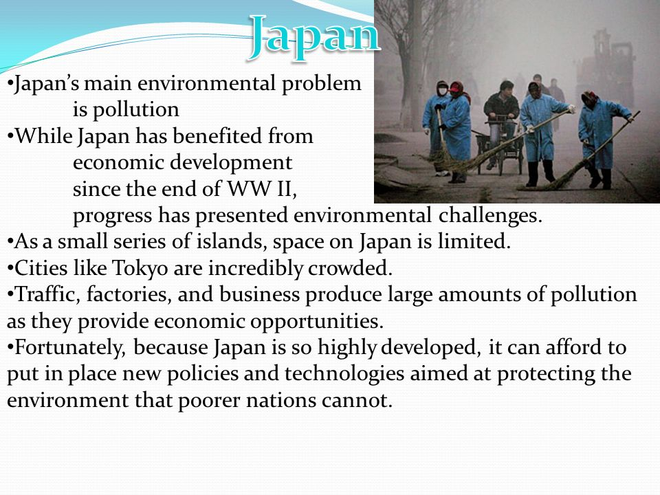 Japan Japan's main environmental problem is pollution