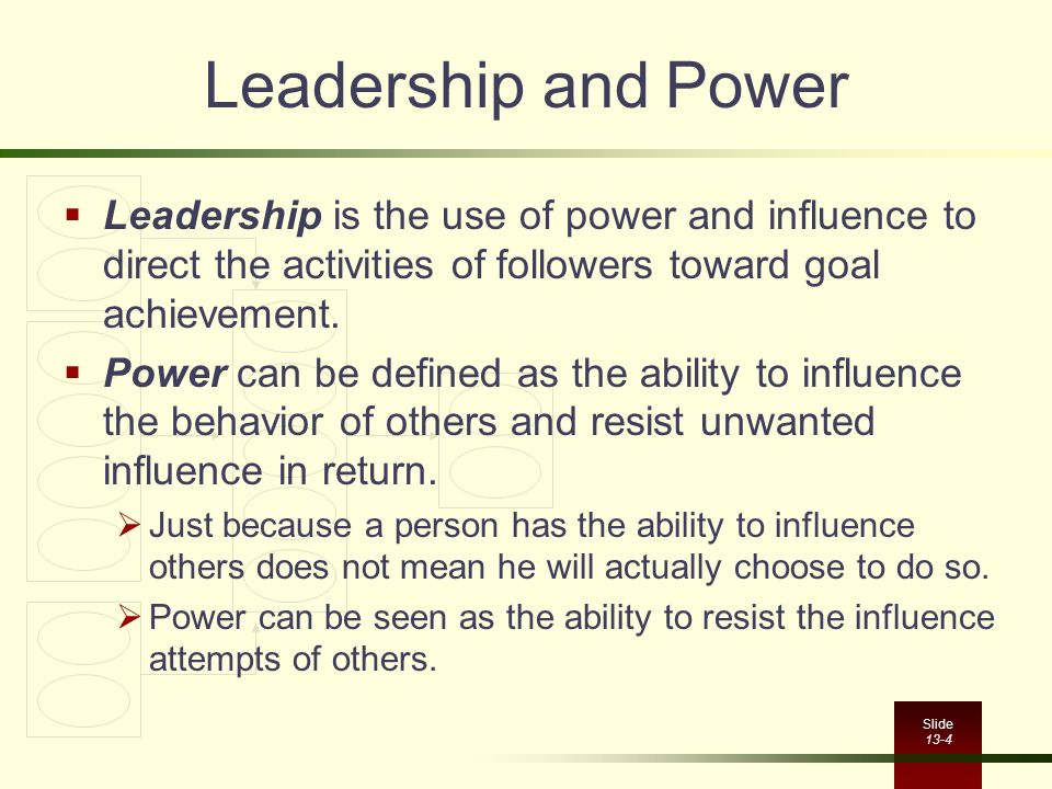 effect of leadership and power on Today's leaders share power rather than keep it to themselves  in fact, the  personality of managers has a significant impact on their behavior personality  has a.