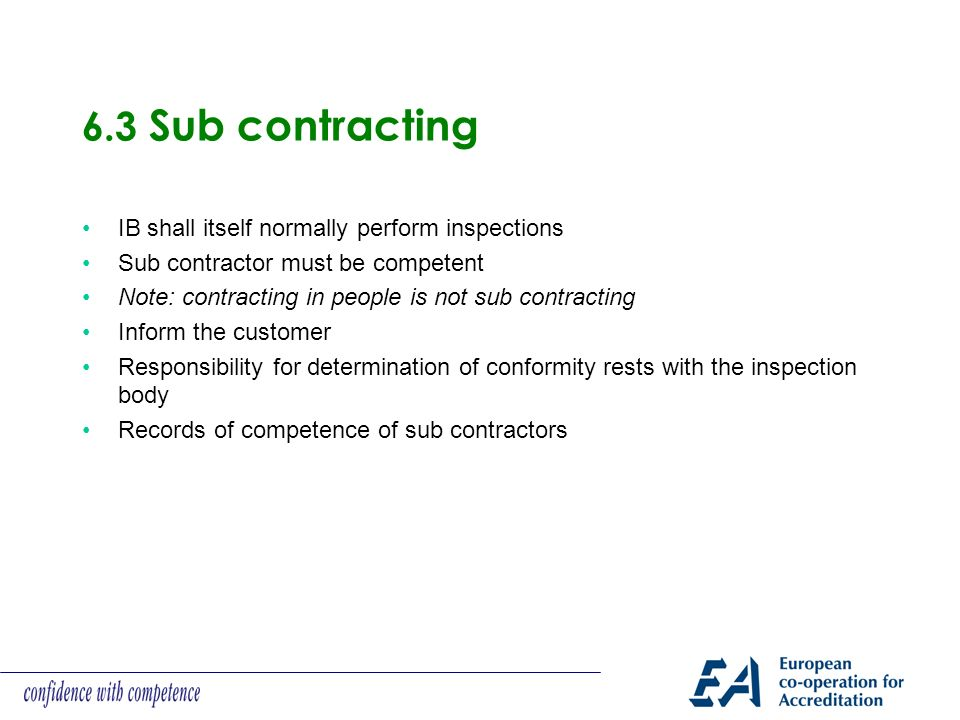 6.3 Sub contracting IB shall itself normally perform inspections