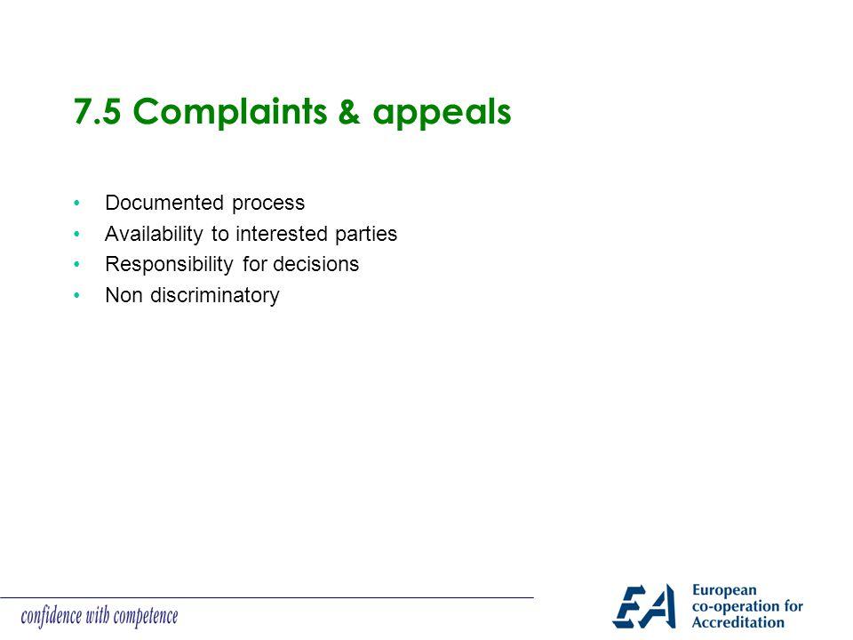 7.5 Complaints & appeals Documented process