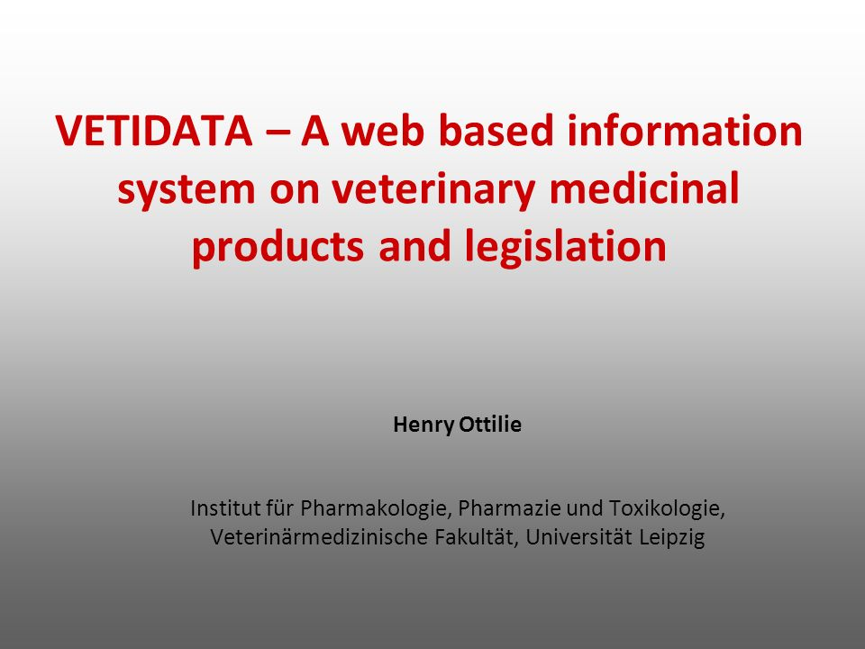 VETIDATA – A web based information system on veterinary medicinal products and legislation