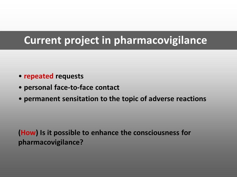 Current project in pharmacovigilance