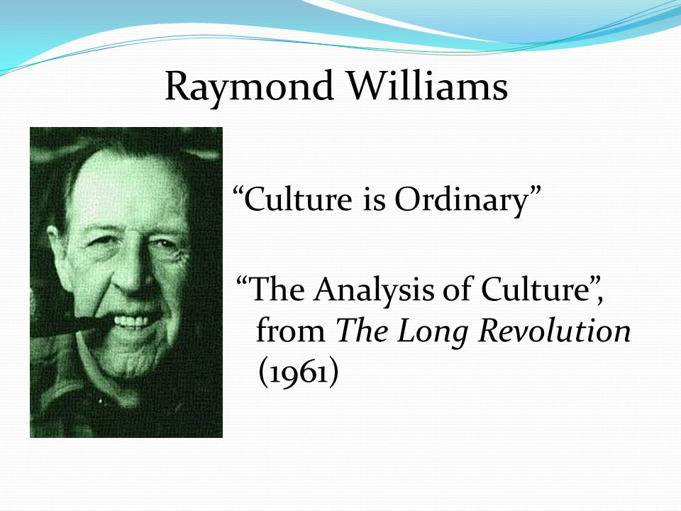 raymond williams culture is ordinary summary
