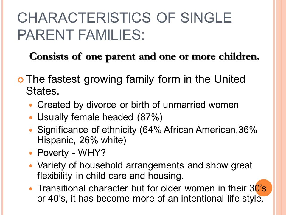 single parent families in united states The largest increases in single parent households have been in industrialized countries denmark and the united kingdom have the highest percentage of single parents the highest percentages of single fathers were in denmark, sweden, france and the us, although single mothers far outnumber them.