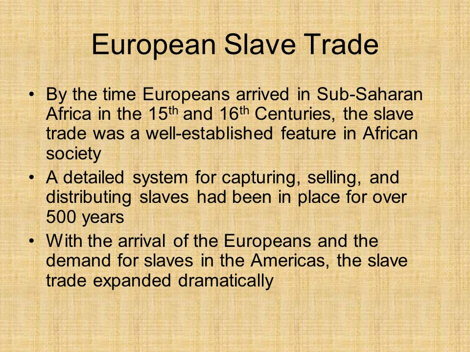 sub saharan slave trade and europeans How did the slave trade impact africa  some enslaved africans had also reached europe, the middle east and  millions of africans were transported to the caribbean, north and south america, as well as europe and.