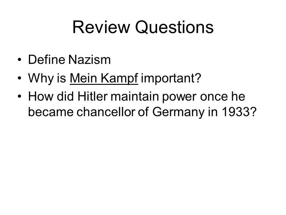 Review Questions Define Nazism Why is Mein Kampf important