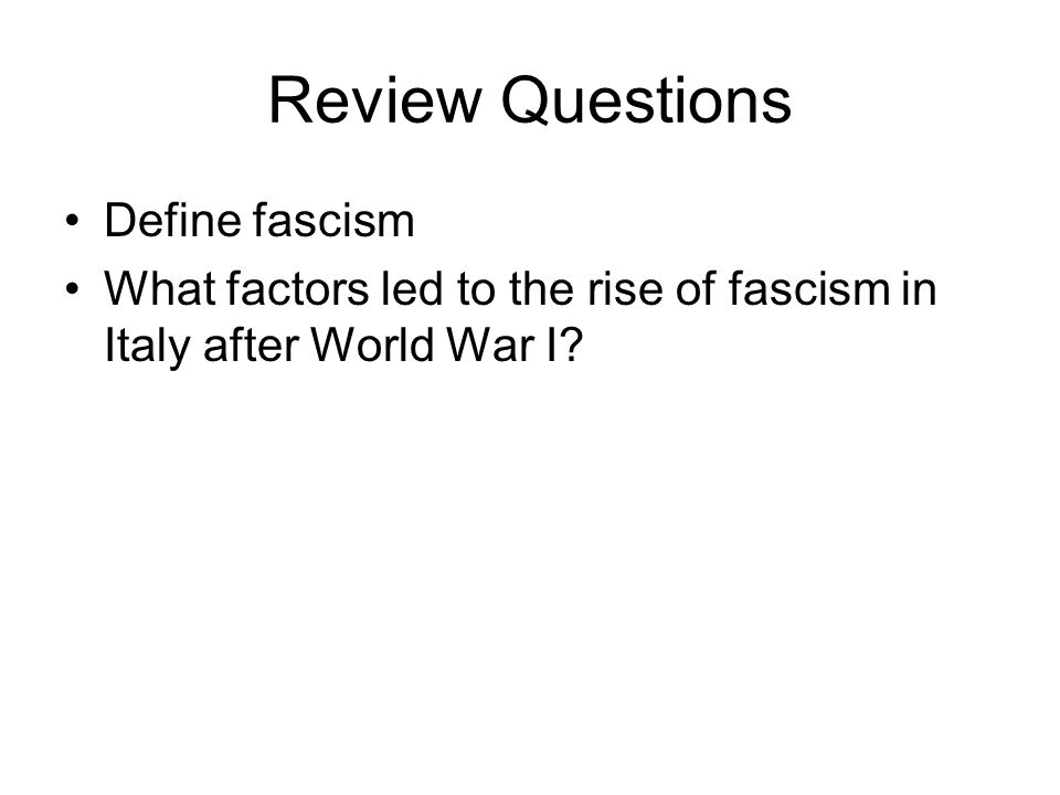 Review Questions Define fascism