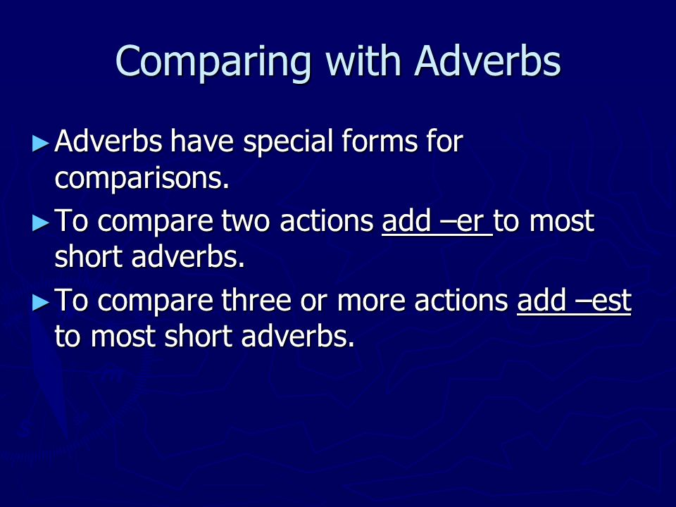 Comparing with Adverbs