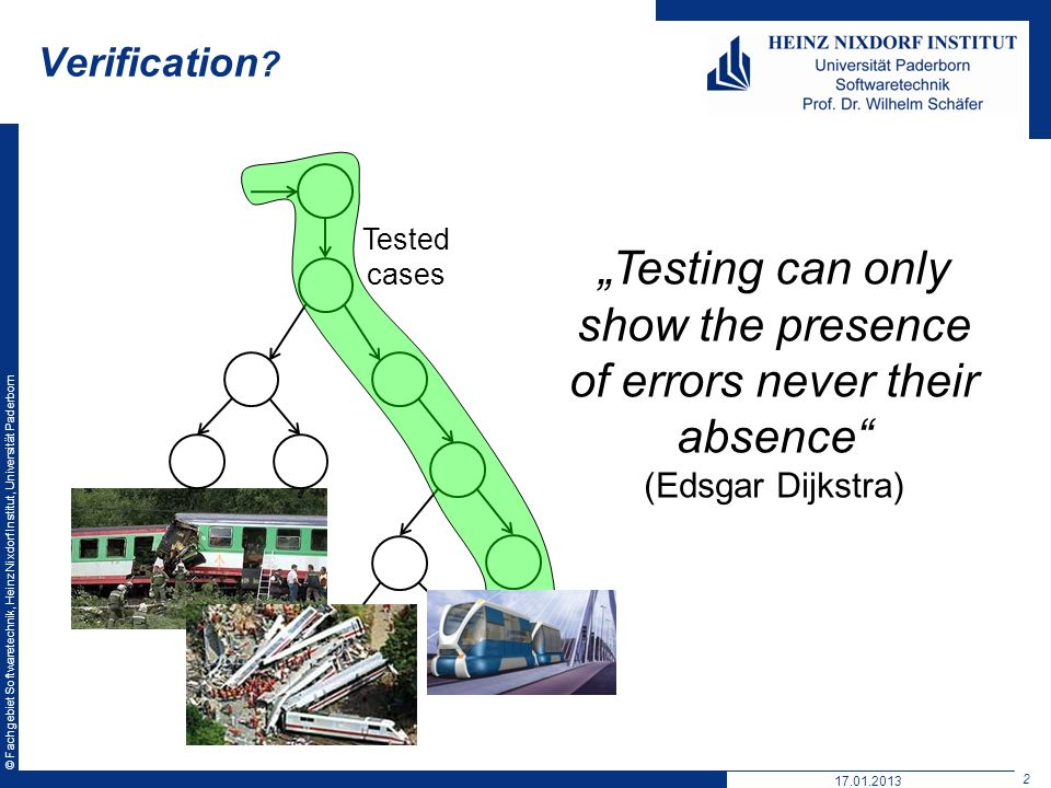 """Testing can only show the presence of errors never their absence"