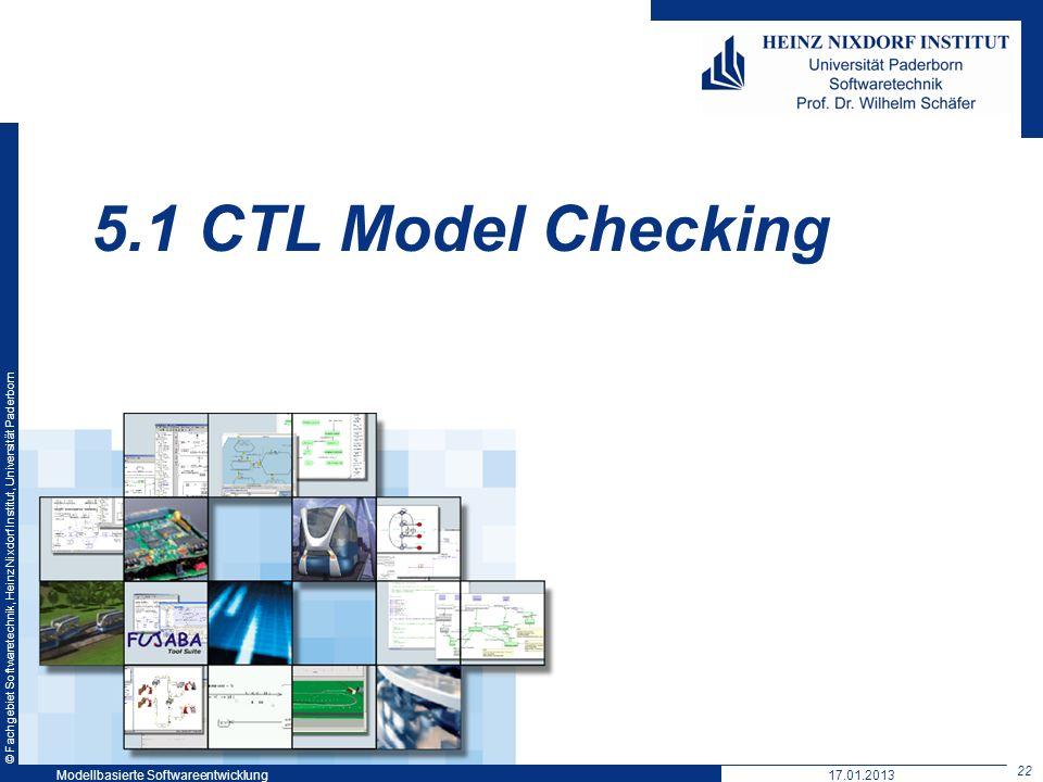 5.1 CTL Model Checking Modellbasierte Softwareentwicklung 17.01.2013