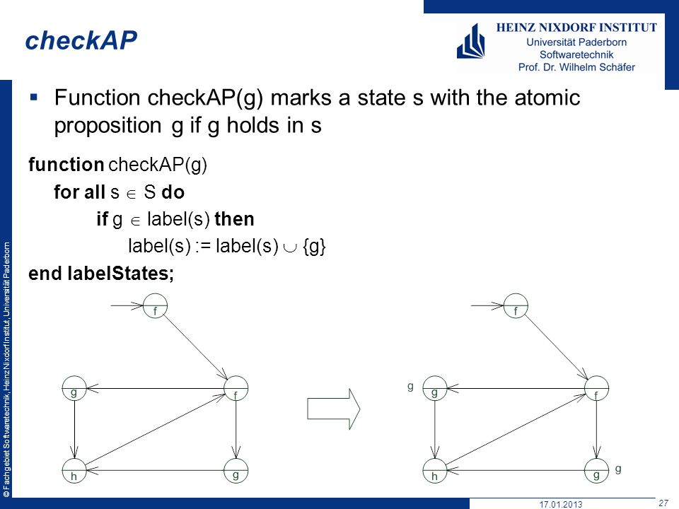 checkAP Function checkAP(g) marks a state s with the atomic proposition g if g holds in s. function checkAP(g)