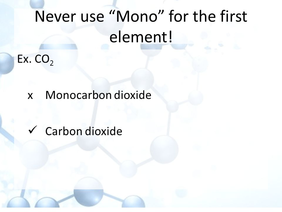 Never use Mono for the first element!