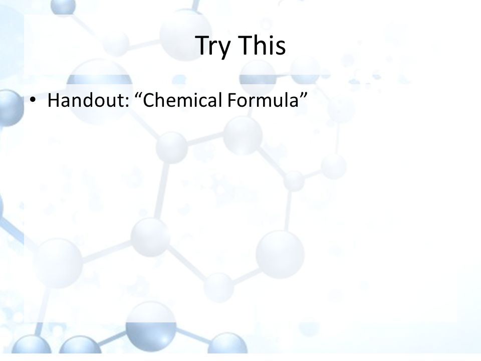 Try This Handout: Chemical Formula