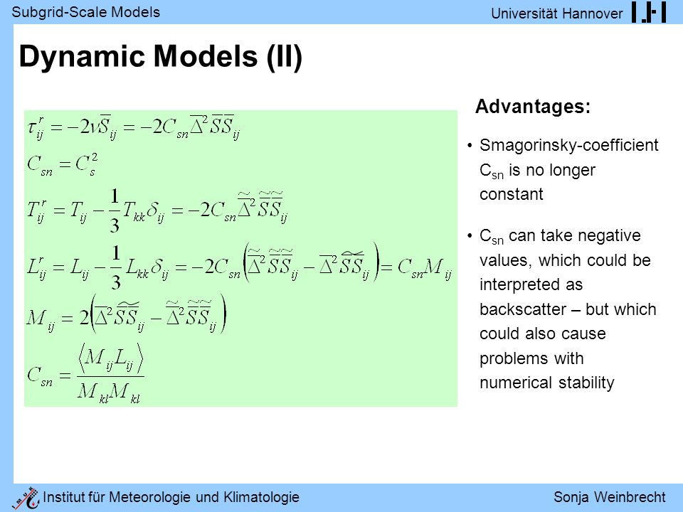 Dynamic Models (II) Smagorinsky-coefficient Csn is no longer constant