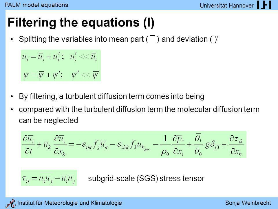 Filtering the equations (I)