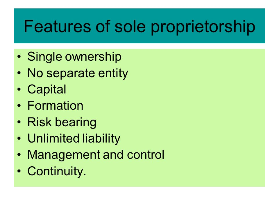 """longevity and continuity of a sole proprietorship Sole proprietorships are """"the most common form of business organization   longevity or continuity of business – the business dissolves when owner dies or ."""
