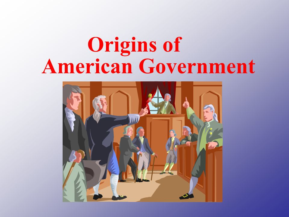 Origins of American Government. - ppt download