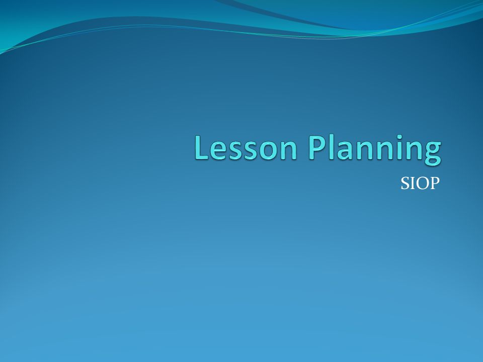 Lesson Planning SIOP