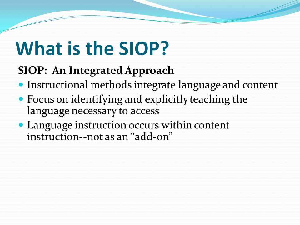 What is the SIOP SIOP: An Integrated Approach