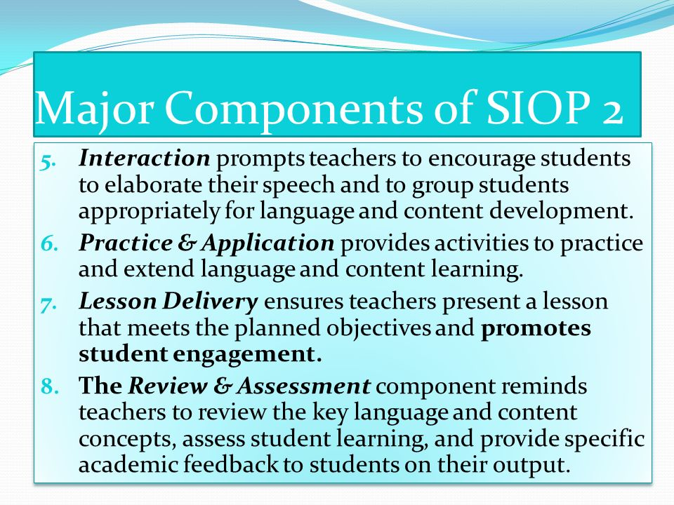 Major Components of SIOP 2