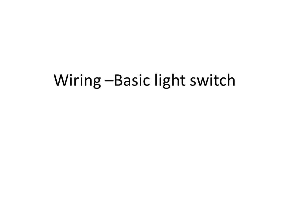 wiring basic light switch ppt video online download ac wiring basics 1 wiring basic light switch