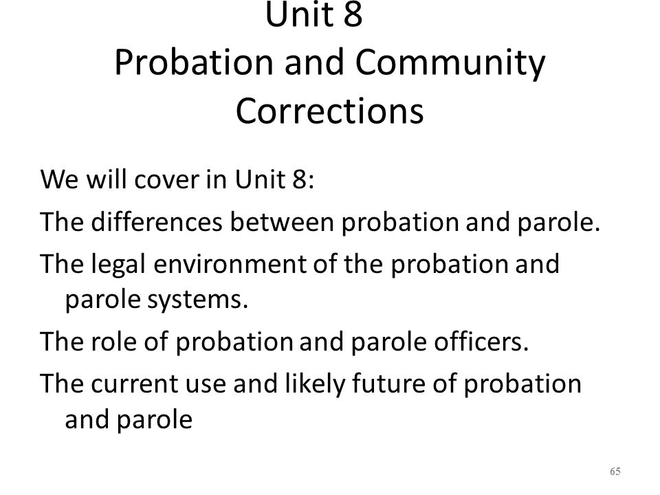 the differences between probation and parole Probation is a decision handed down by the judge at trial it may be in lieu of  county.